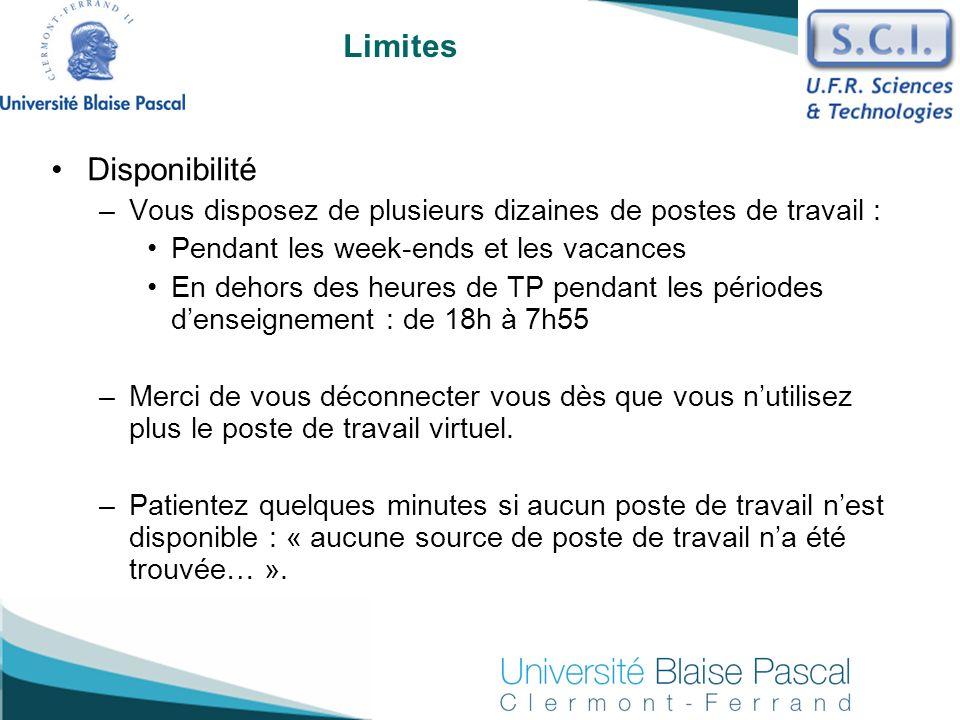 Limites Disponibilité –Vous disposez de plusieurs dizaines de postes de travail : Pendant les week-ends et les vacances En dehors des heures de TP pen