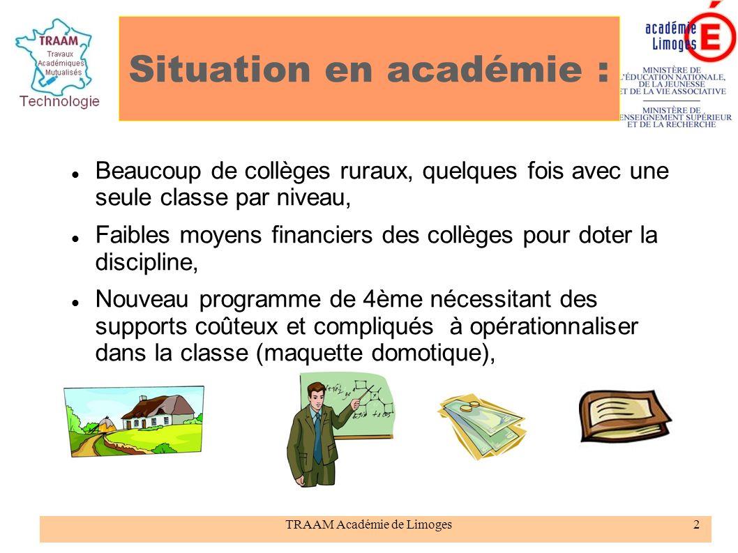 TRAAM Académie de Limoges2 Situation en académie : Beaucoup de collèges ruraux, quelques fois avec une seule classe par niveau, Faibles moyens financi