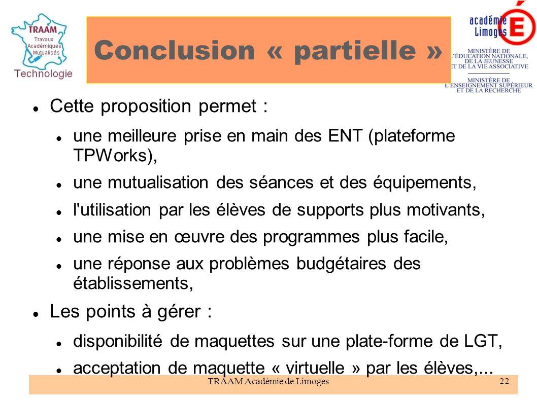 TRAAM Académie de Limoges22 Conclusion « partielle » Cette proposition permet : une meilleure prise en main des ENT (plateforme TPWorks), une mutualis