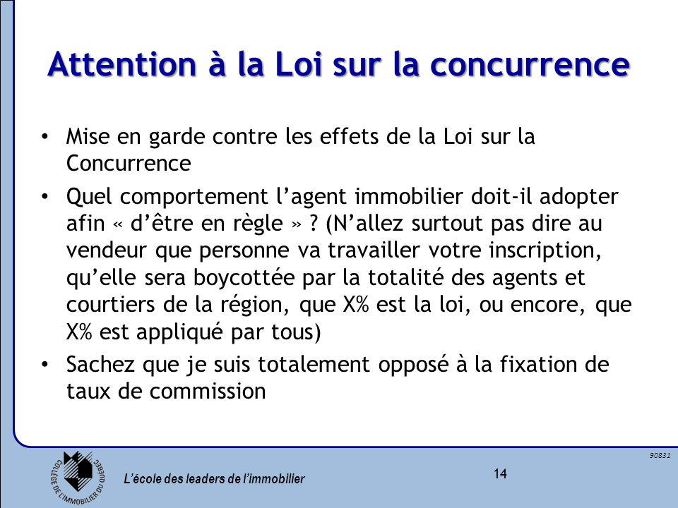 Lécole des leaders de limmobilier 14 90831 Attention à la Loi sur la concurrence Mise en garde contre les effets de la Loi sur la Concurrence Quel com
