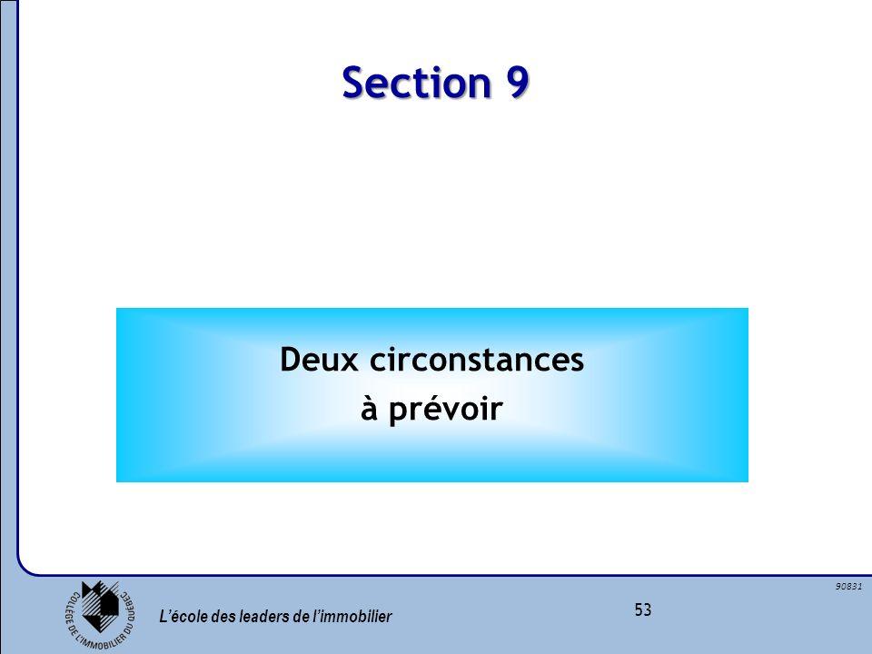 Lécole des leaders de limmobilier 53 90831 Section 9 Deux circonstances à prévoir