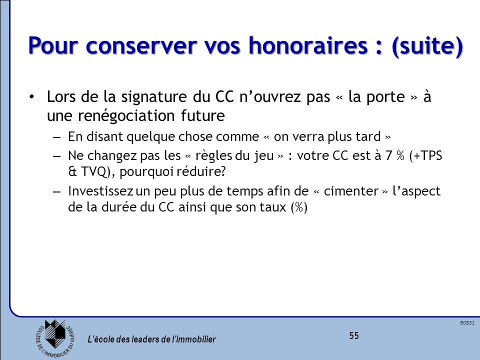 Lécole des leaders de limmobilier 55 90831 Pour conserver vos honoraires : (suite) Lors de la signature du CC nouvrez pas « la porte » à une renégocia
