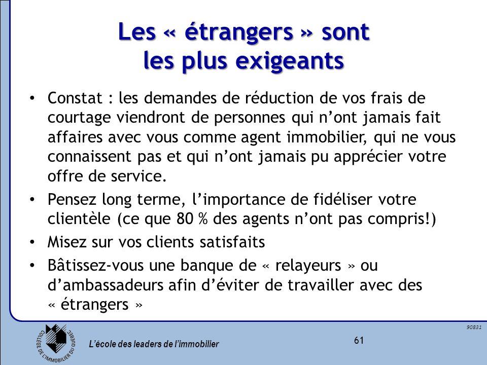 Lécole des leaders de limmobilier 61 90831 Les « étrangers » sont les plus exigeants Constat : les demandes de réduction de vos frais de courtage vien