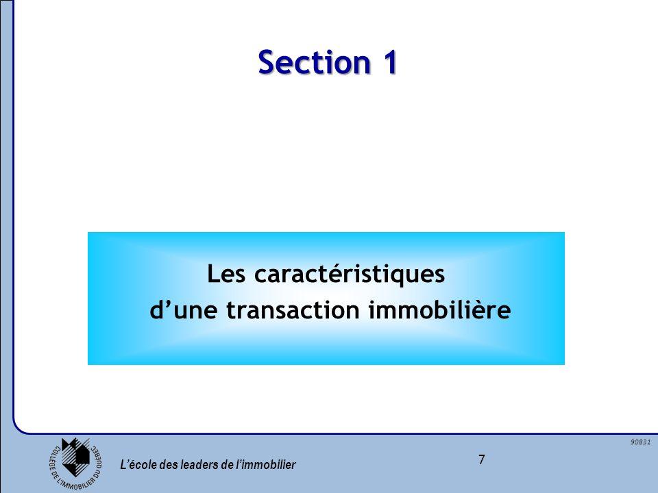 Lécole des leaders de limmobilier 7 90831 Section 1 Les caractéristiques dune transaction immobilière