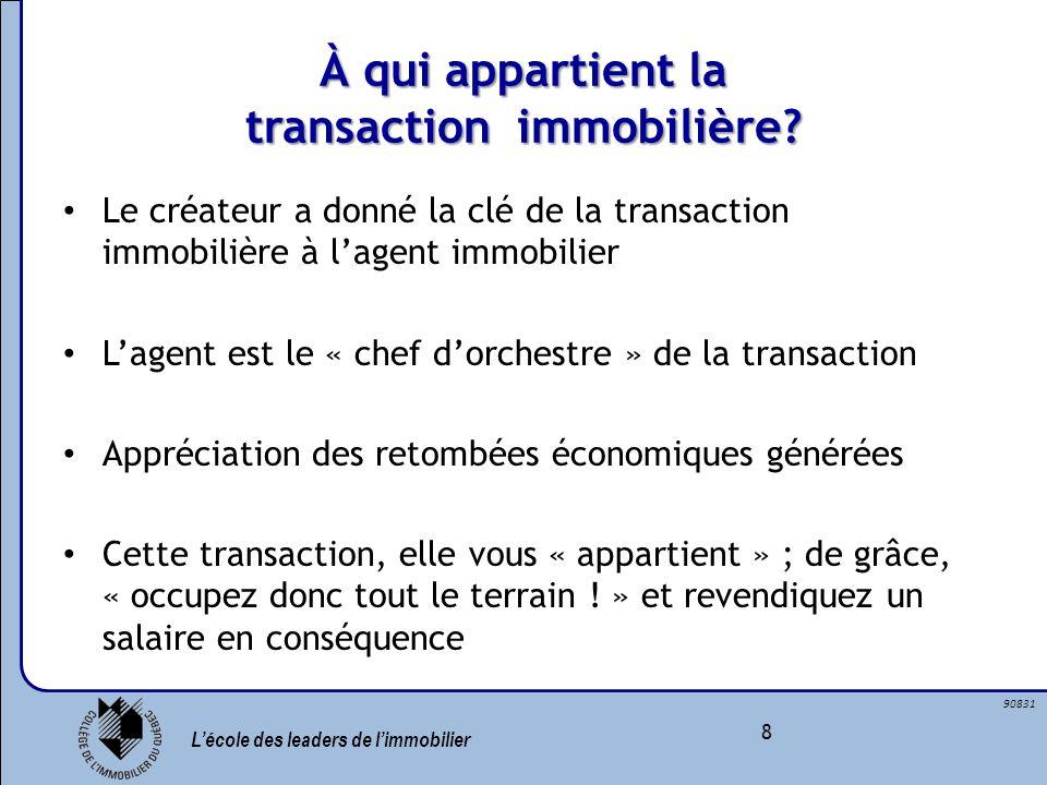 Lécole des leaders de limmobilier 8 90831 À qui appartient la transaction immobilière? Le créateur a donné la clé de la transaction immobilière à lage