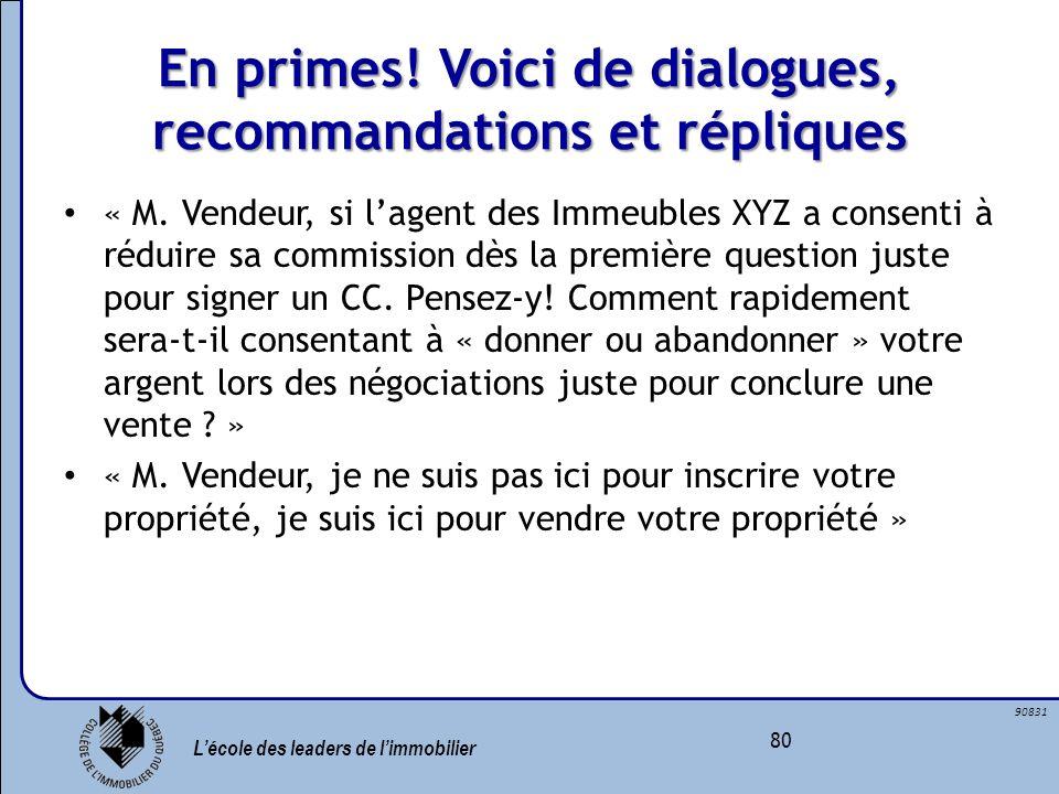 Lécole des leaders de limmobilier 80 90831 En primes! Voici de dialogues, recommandations et répliques « M. Vendeur, si lagent des Immeubles XYZ a con
