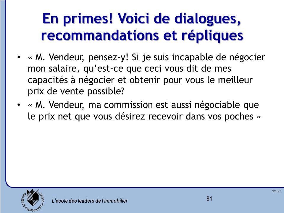 Lécole des leaders de limmobilier 81 90831 En primes! Voici de dialogues, recommandations et répliques « M. Vendeur, pensez-y! Si je suis incapable de