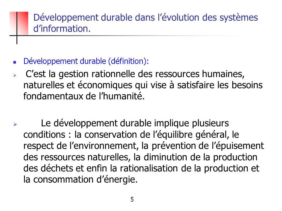 Développement durable dans lévolution des systèmes dinformation. Développement durable (définition): Cest la gestion rationnelle des ressources humain
