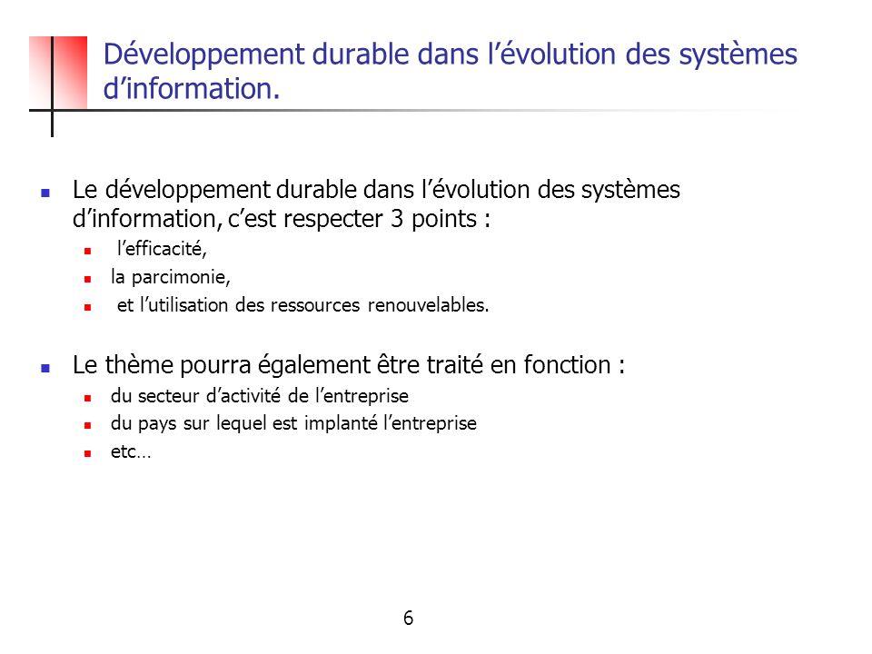Développement durable dans lévolution des systèmes dinformation. Le développement durable dans lévolution des systèmes dinformation, cest respecter 3