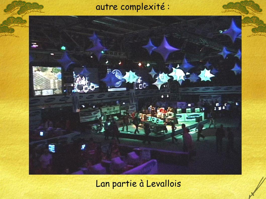 Lan partie à Levallois autre complexité :