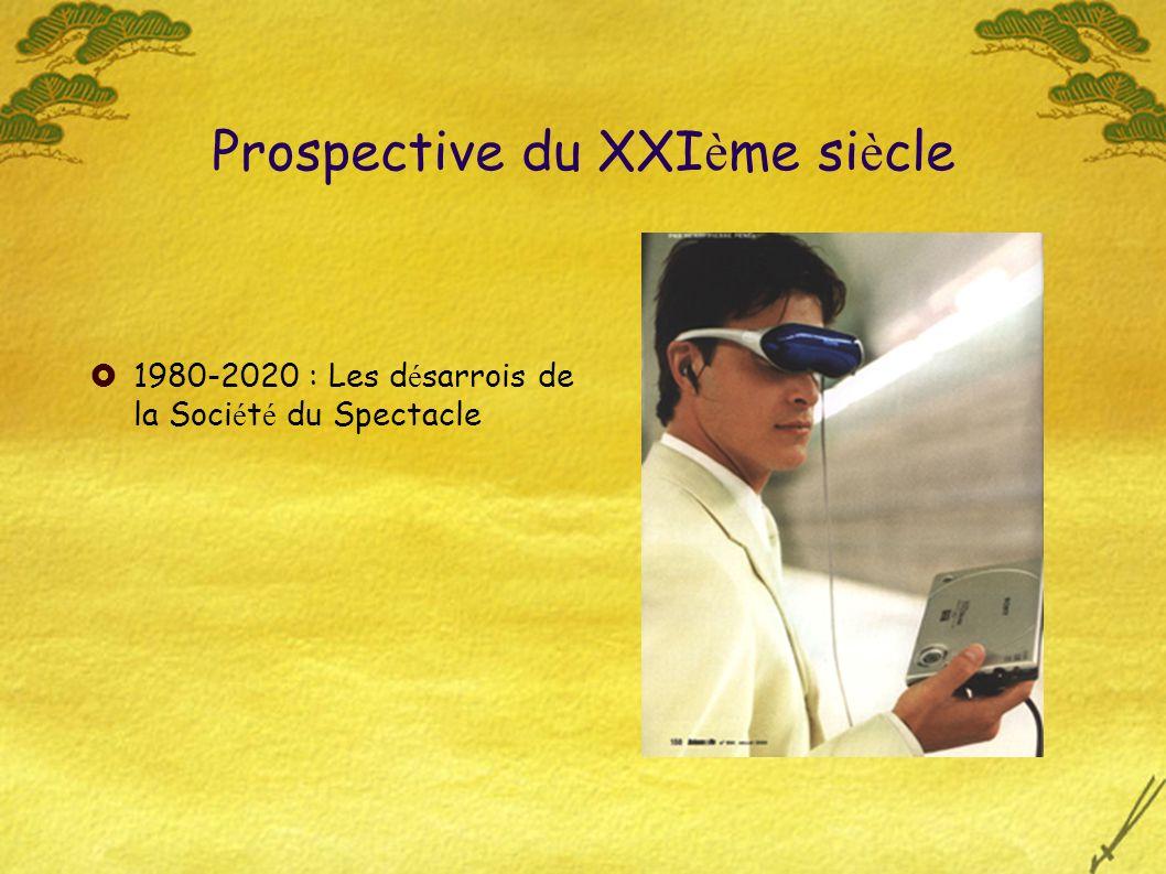 Prospective du XXI è me si è cle 1980-2020 : Les d é sarrois de la Soci é t é du Spectacle