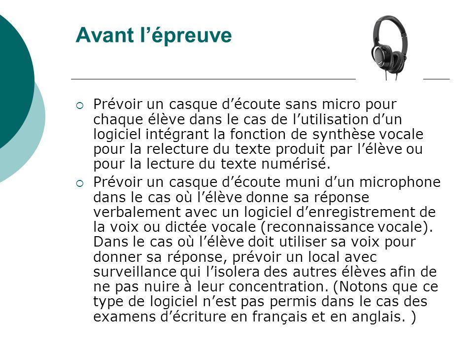 Avant lépreuve Prévoir un casque découte sans micro pour chaque élève dans le cas de lutilisation dun logiciel intégrant la fonction de synthèse vocal