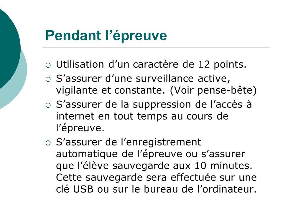 Pendant lépreuve Utilisation dun caractère de 12 points. Sassurer dune surveillance active, vigilante et constante. (Voir pense-bête) Sassurer de la s