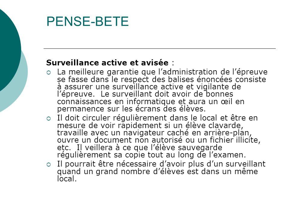 PENSE-BETE Surveillance active et avisée : La meilleure garantie que ladministration de lépreuve se fasse dans le respect des balises énoncées consist