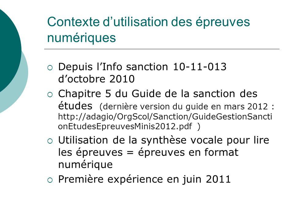 Contexte dutilisation des épreuves numériques Depuis lInfo sanction 10-11-013 doctobre 2010 Chapitre 5 du Guide de la sanction des études (dernière ve