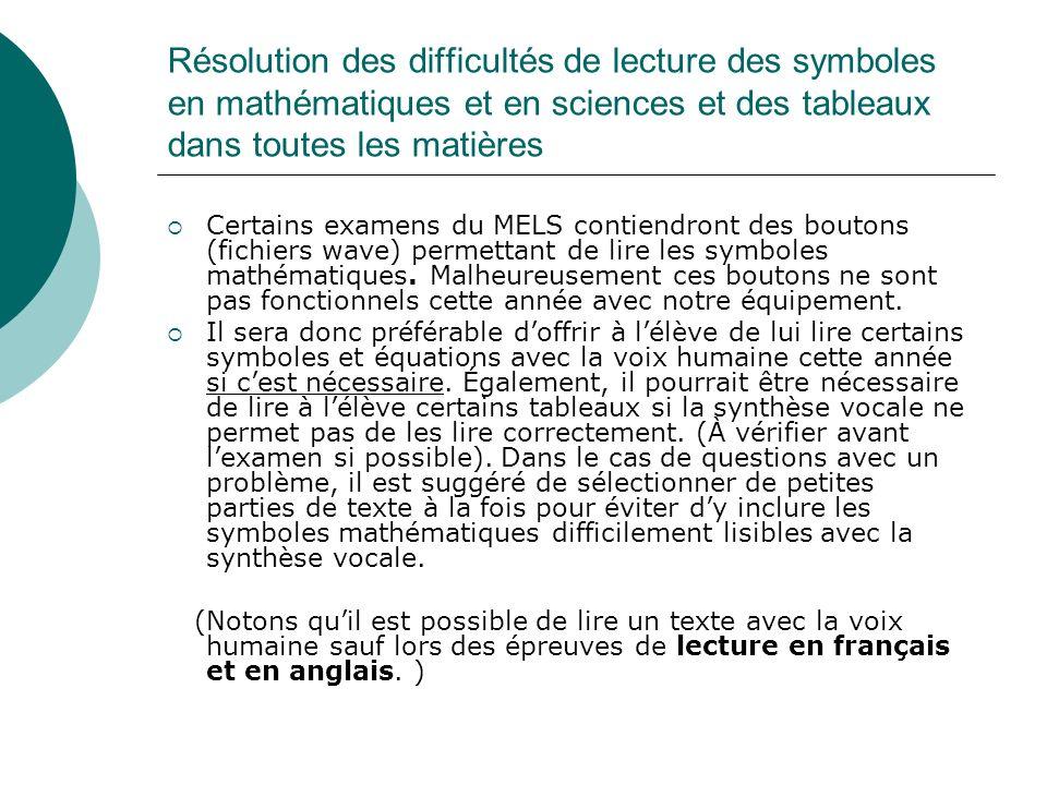 Résolution des difficultés de lecture des symboles en mathématiques et en sciences et des tableaux dans toutes les matières Certains examens du MELS c