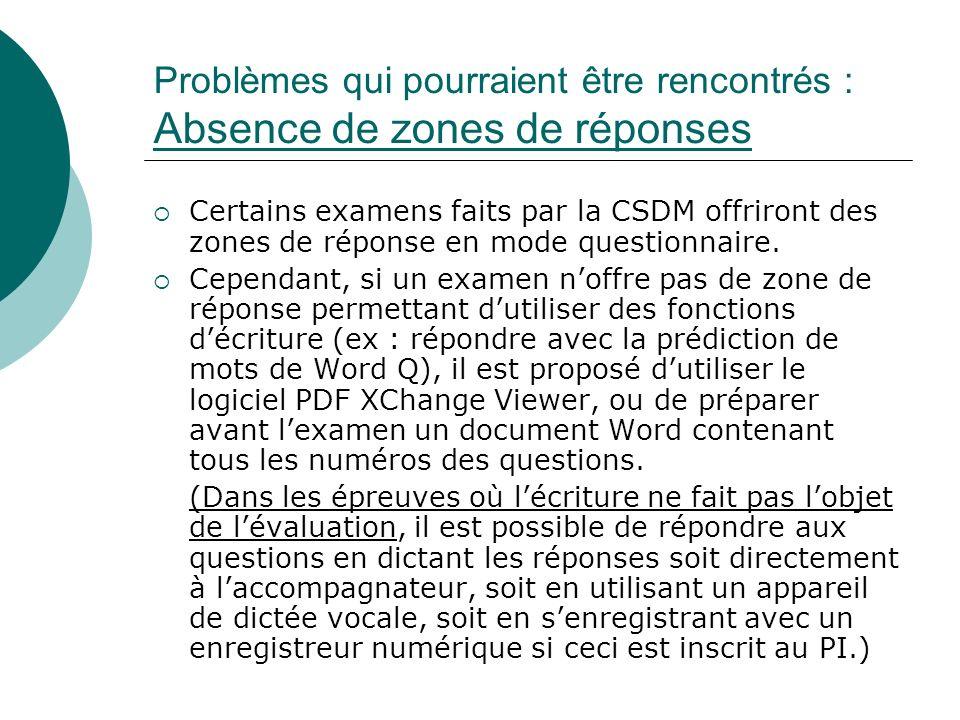 Problèmes qui pourraient être rencontrés : Absence de zones de réponses Certains examens faits par la CSDM offriront des zones de réponse en mode ques