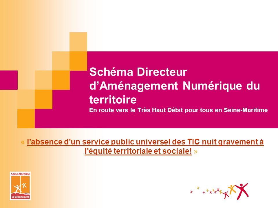 Schéma Directeur dAménagement Numérique du territoire En route vers le Très Haut Débit pour tous en Seine-Maritime « l'absence d'un service public uni