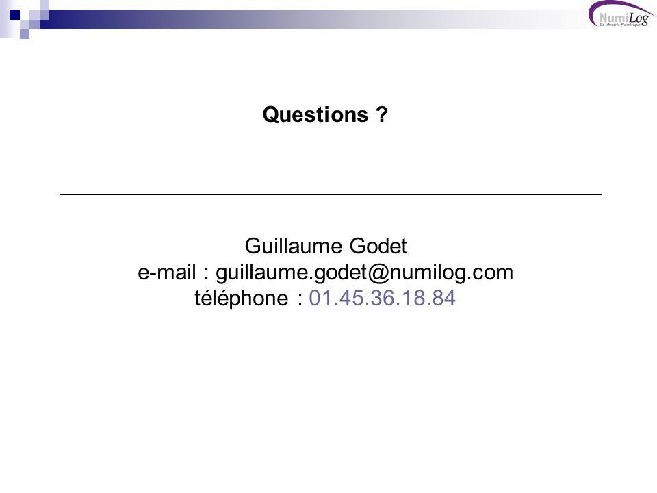 Questions ? Guillaume Godet e-mail : guillaume.godet@numilog.com téléphone : 01.45.36.18.84