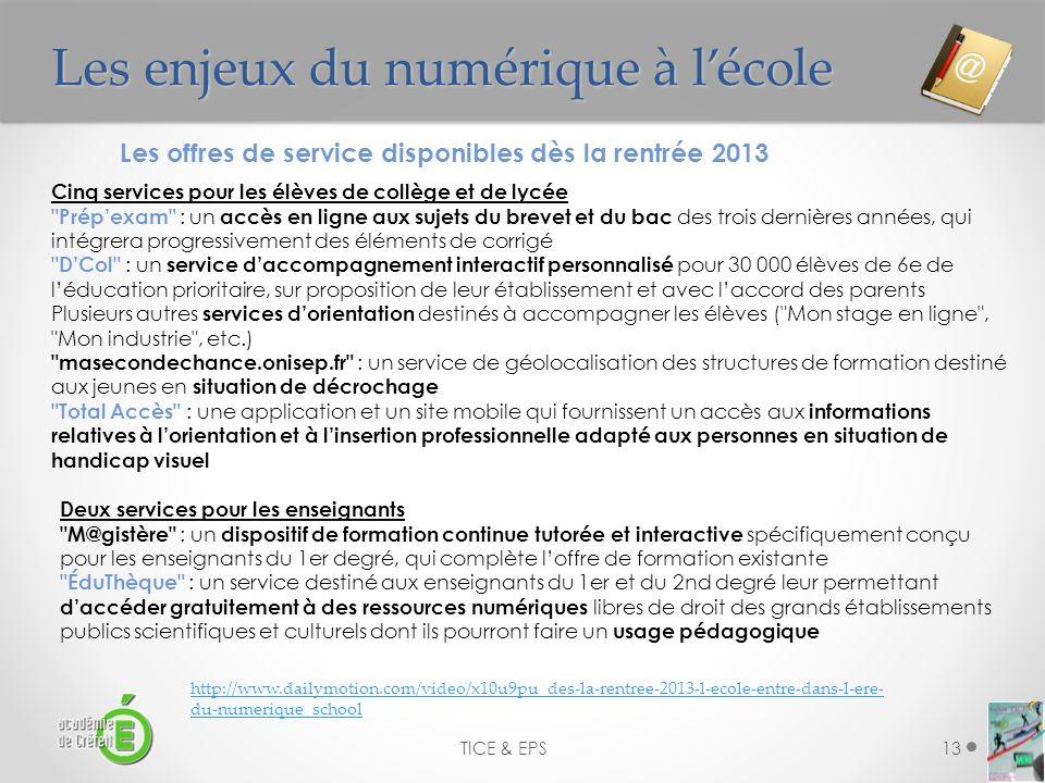 Les enjeux du numérique à lécole TICE & EPS13 Les offres de service disponibles dès la rentrée 2013 Cinq services pour les élèves de collège et de lyc