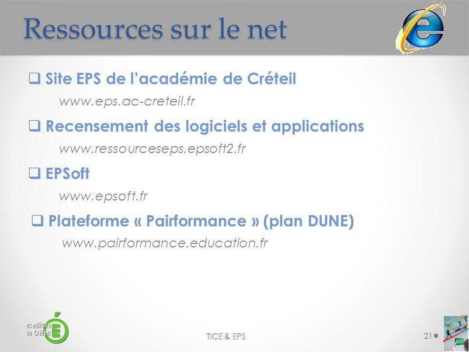 Ressources sur le net 21 Site EPS de lacadémie de Créteil www.eps.ac-creteil.fr Recensement des logiciels et applications www.ressourceseps.epsoft2.fr