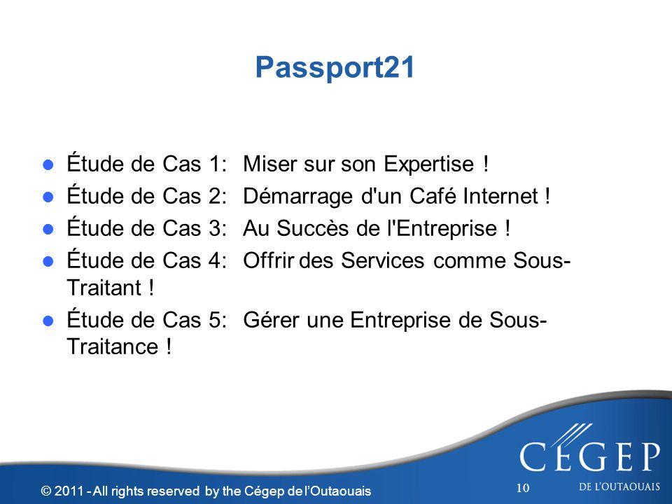 Passport21 Étude de Cas 1: Miser sur son Expertise ! Étude de Cas 2: Démarrage d'un Café Internet ! Étude de Cas 3: Au Succès de l'Entreprise ! Étude