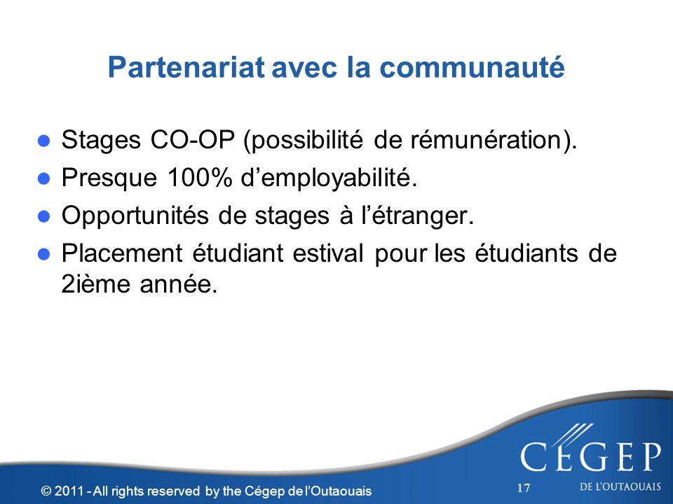 Partenariat avec la communauté Stages CO-OP (possibilité de rémunération). Presque 100% demployabilité. Opportunités de stages à létranger. Placement