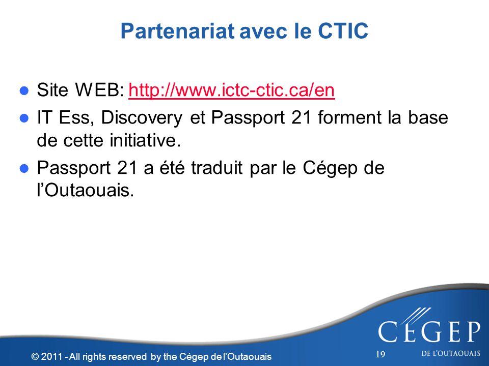 Site WEB: http://www.ictc-ctic.ca/enhttp://www.ictc-ctic.ca/en IT Ess, Discovery et Passport 21 forment la base de cette initiative. Passport 21 a été