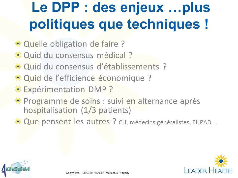 Le DPP : des enjeux …plus politiques que techniques ! Quelle obligation de faire ? Quid du consensus médical ? Quid du consensus détablissements ? Qui