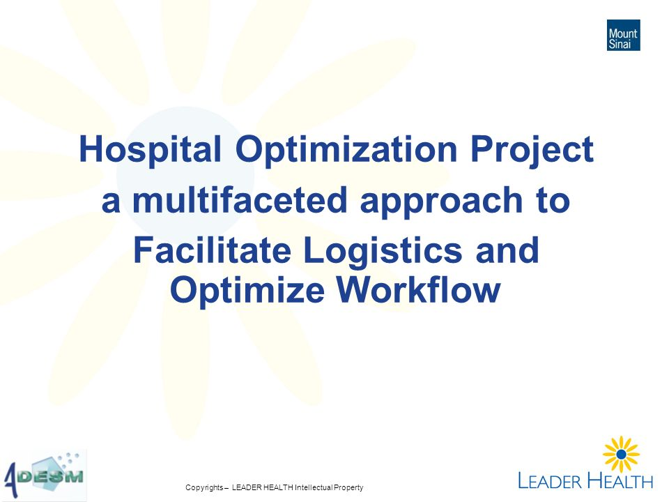 Copyrights – LEADER HEALTH Intellectual Property Hospital Optimization Project a multifaceted approach to Facilitate Logistics and Optimize Workflow