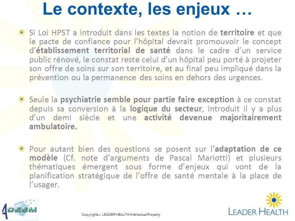Copyrights – LEADER HEALTH Intellectual Property Le contexte, les enjeux … Si Loi HPST a introduit dans les textes la notion de territoire et que le p