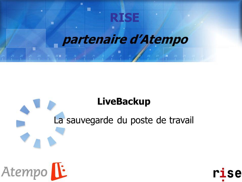 LiveBackup La sauvegarde du poste de travail RISE partenaire dAtempo