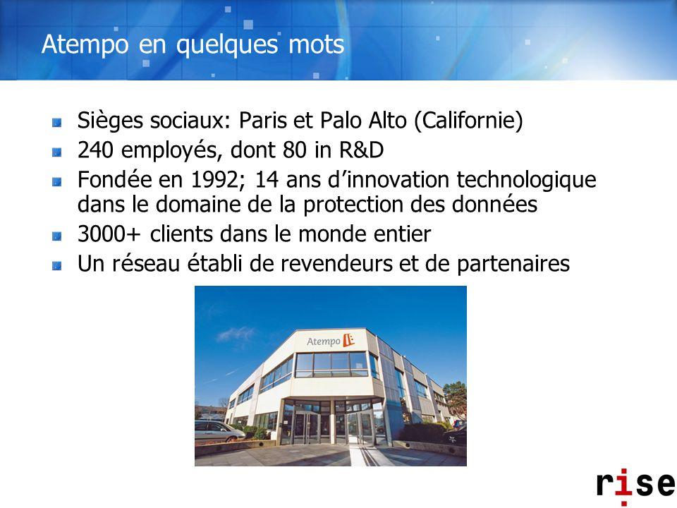 Atempo en quelques mots Si è ges sociaux: Paris et Palo Alto (Californie) 240 employ é s, dont 80 in R&D Fond é e en 1992; 14 ans d innovation technol