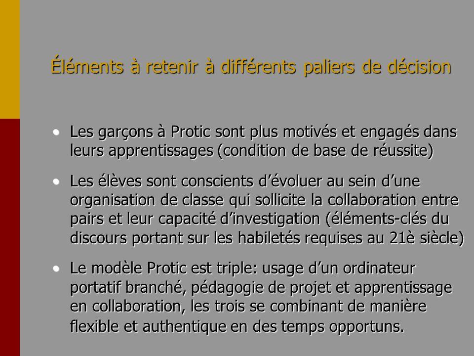 Éléments à retenir à différents paliers de décision Les garçons à Protic sont plus motivés et engagés dans leurs apprentissages (condition de base de