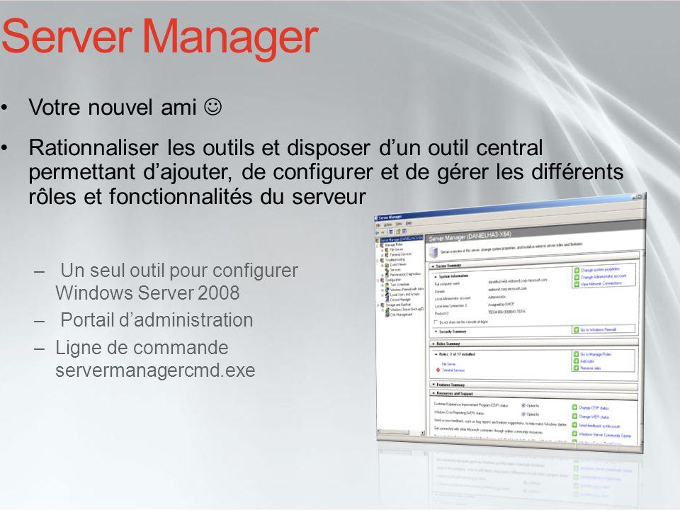 Server Manager Votre nouvel ami Rationnaliser les outils et disposer dun outil central permettant dajouter, de configurer et de gérer les différents r