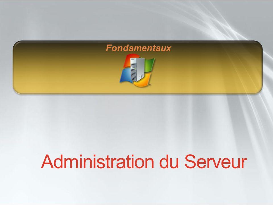 Administration du Serveur Fondamentaux