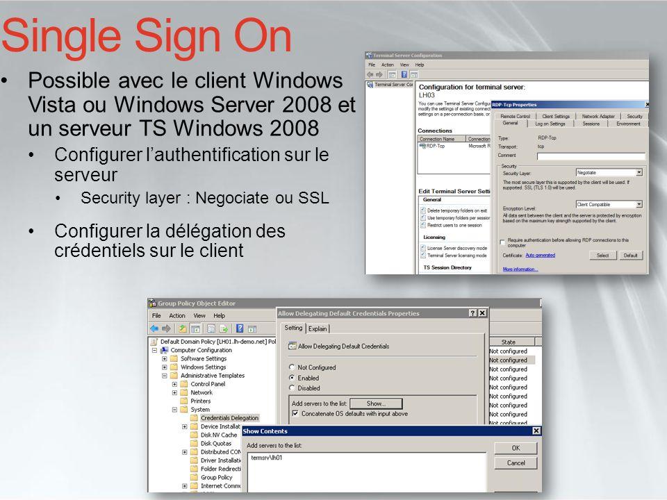 Single Sign On Possible avec le client Windows Vista ou Windows Server 2008 et un serveur TS Windows 2008 Configurer lauthentification sur le serveur