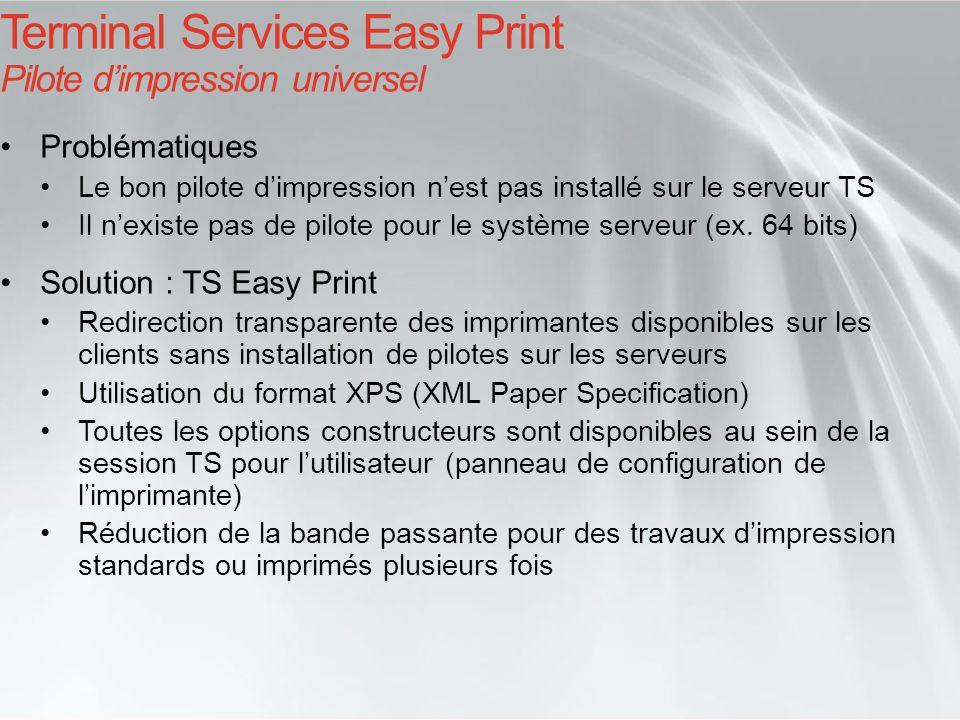 Terminal Services Easy Print Pilote dimpression universel Problématiques Le bon pilote dimpression nest pas installé sur le serveur TS Il nexiste pas