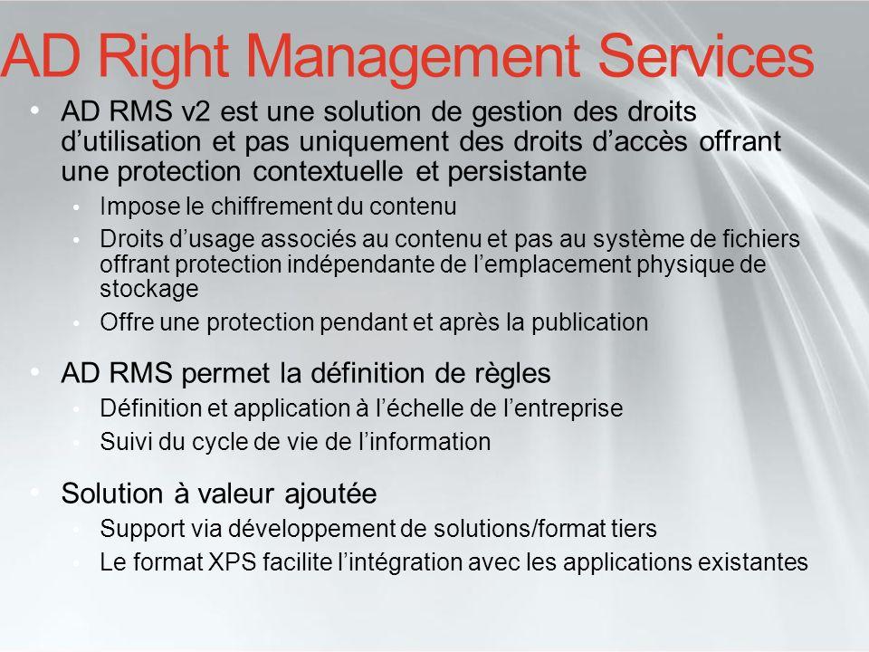 AD Right Management Services AD RMS v2 est une solution de gestion des droits dutilisation et pas uniquement des droits daccès offrant une protection