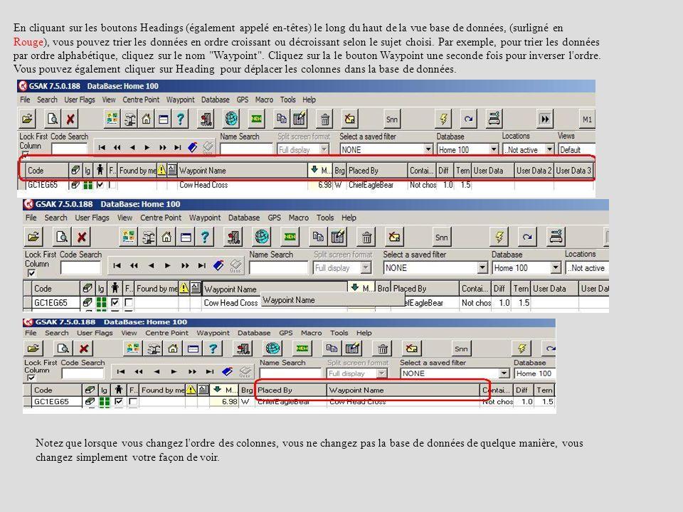 En cliquant sur les boutons Headings (également appelé en-têtes) le long du haut de la vue base de données, (surligné en Rouge), vous pouvez trier les