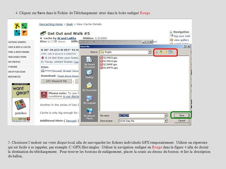 4. Cliquez sur Save dans le Fichier de Téléchargement situé dans la boîte surligné Rouge. 5. Choisissez lendroit sur votre disque local afin de sauveg
