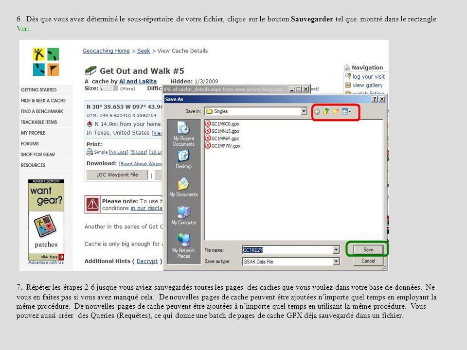 6. Dès que vous avez déterminé le sous-répertoire de votre fichier, clique sur le bouton Sauvegarder tel que montré dans le rectangle Vert. 7. Répéter