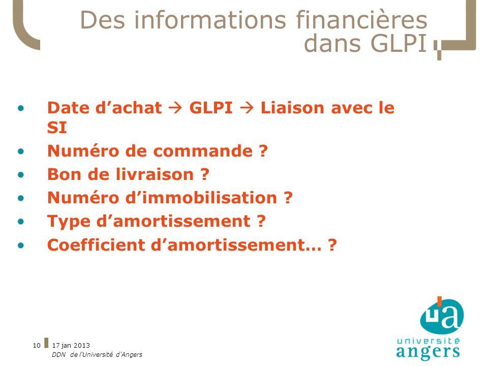 17 jan 2013 DDN de l'Université d'Angers 10 Des informations financières dans GLPI Date dachat GLPI Liaison avec le SI Numéro de commande ? Bon de liv