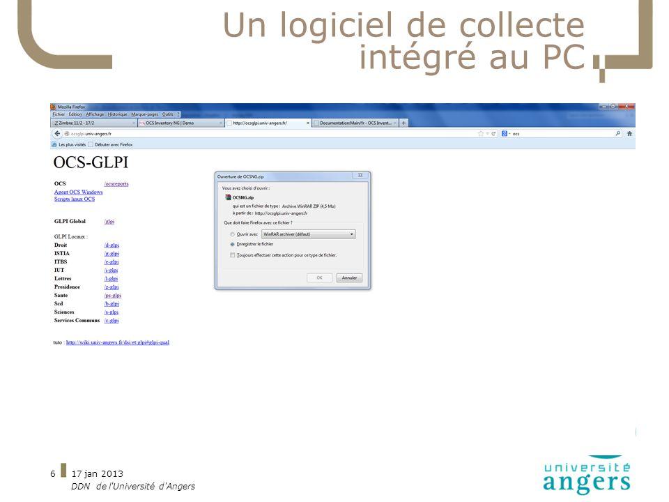 17 jan 2013 DDN de l'Université d'Angers 6 Un logiciel de collecte intégré au PC