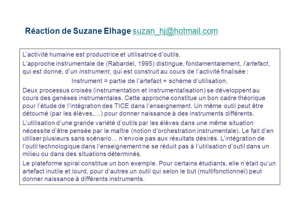 Réaction de Suzane Elhage suzan_hj@hotmail.comsuzan_hj@hotmail.com Lactivité humaine est productrice et utilisatrice doutils. Lapproche instrumentale