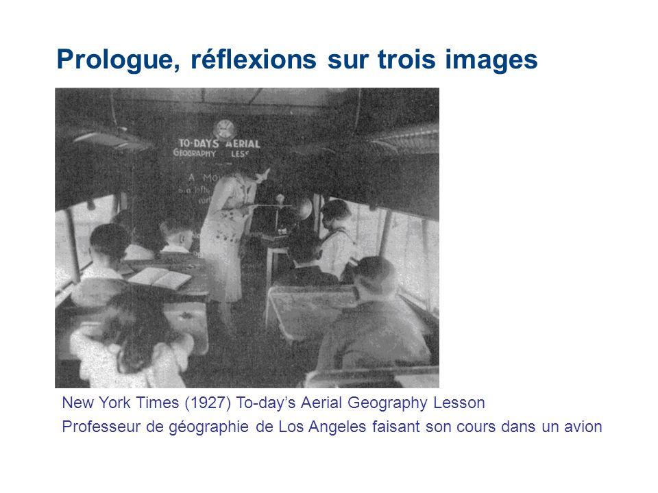 Prologue, réflexions sur trois images New York Times (1927) To-days Aerial Geography Lesson Professeur de géographie de Los Angeles faisant son cours
