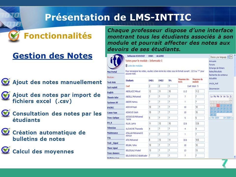 Présentation de LMS-INTTIC Chaque professeur dispose dune interface montrant tous les étudiants associés à son module et pourrait affecter des notes a
