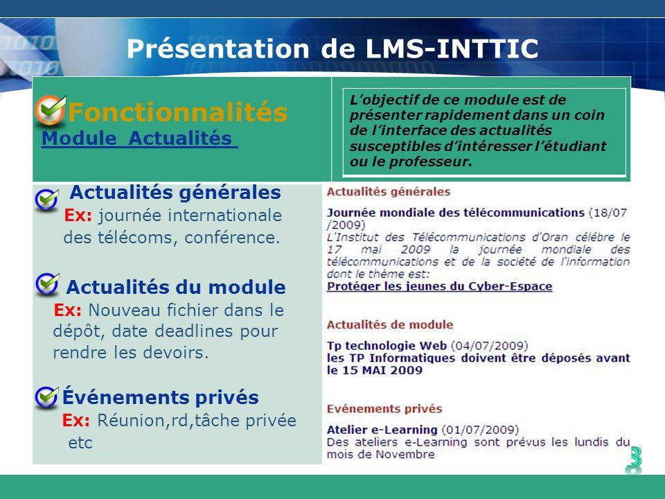 Présentation de LMS-INTTIC Lobjectif de ce module est de présenter rapidement dans un coin de linterface des actualités susceptibles dintéresser létud
