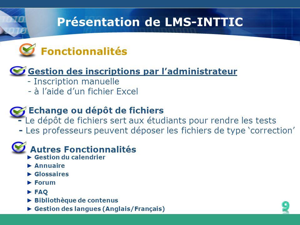 Présentation de LMS-INTTIC Fonctionnalités Gestion des inscriptions par ladministrateur - Inscription manuelle - à laide dun fichier Excel Echange ou