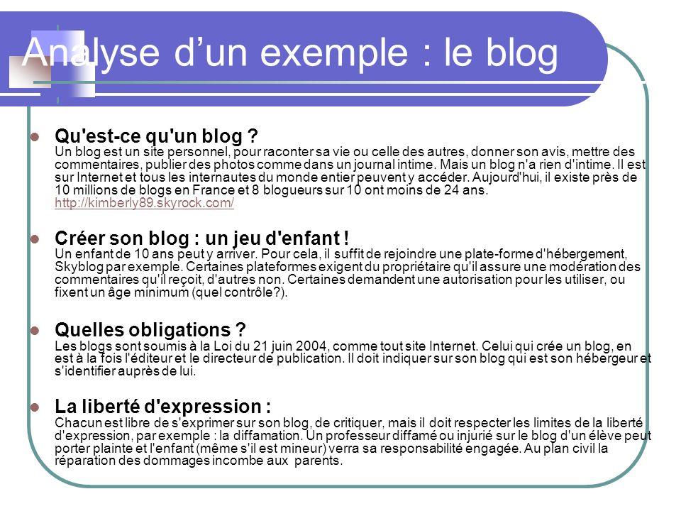 Analyse dun exemple : le blog Qu'est-ce qu'un blog ? Un blog est un site personnel, pour raconter sa vie ou celle des autres, donner son avis, mettre